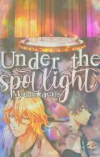 Under the spotlight by VinesEmpress
