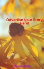 Advertise Your Story Here! by DavisCaylee