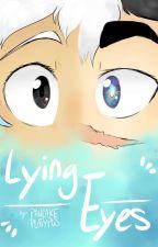 Lying Eyes by PancakePlatypus
