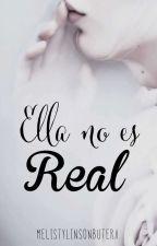 Ella no es Real (Jelsa)  by melistylinsonbutera