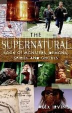 Supernatural the book of monsters, demons, spirits and ghouls by Slice_off_life