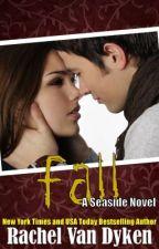 Fall: A Seaside Novel by RachelVanDyken