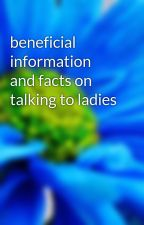beneficial information and facts on talking to ladies by bolt45walk