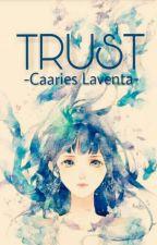 Trust by caarieslaventa