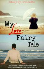 My Love Fairy Tale by pelonite