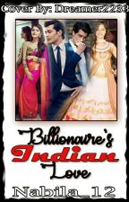 Billionaire indian love by nabila_12