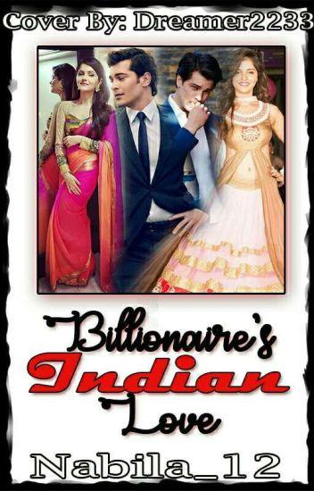 Billionaire indian love - nabila hussein - Wattpad