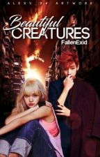 Beautiful Creatures[ON-GOING] by FallenExid