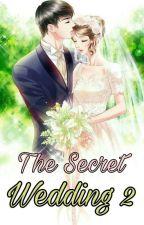 The Secret Wedding 2 by Shera1605