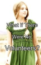 What If There Were No Volunteers? by EmmaLikesWriting
