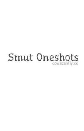 Smut Oneshots by subharru