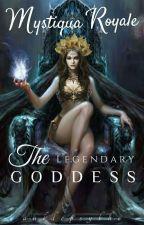 Mystiqua Royale : The Legendary Goddess by psychopathblack18