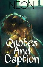 Quotes And Caption by Queeneon