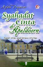 SYAHADAT CINTA DI APELDOORN (Biarlah cintaku abadi bersama cinta-Nya) by Nofichaaa