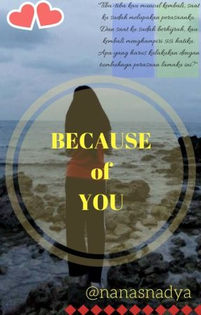 Because of you by nanasnadya