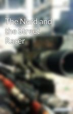 The Nerd and the Street Racer by HoodieAllenFan