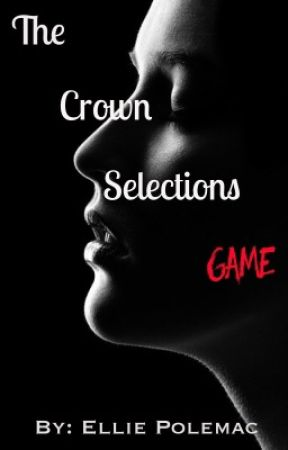 The Crown Selections Game (Preview) by Liha9035