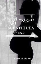 A SUBSTITUTA 2(Concluído, mais não revisado). by RenathaPupo