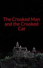 The Crooked Man and the Crooked Cat by Kingkai1