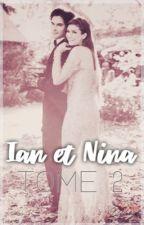 Ian & Nina - Tome 2 by madison-delena