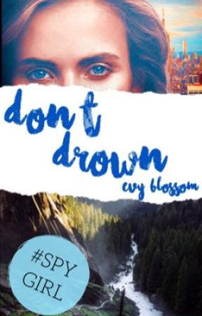 Don't Drown (Completed) #PastelAwards2k17 by Evy_Blossom