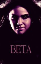 BETA (TeenWolf Fanfic) by deminingulusu