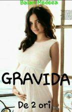 GRAVIDA de 2 ori(Finalizata) by MedeeaBalan5