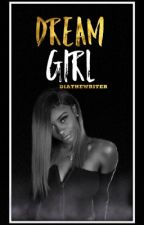 Dream Girl | Dave East by DiaTheWriter