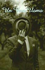 Un Vero Uomo by Huffleking
