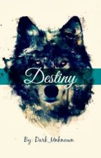 Destiny by Dark_Unknown