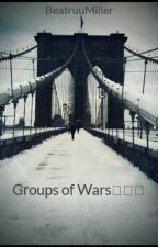 Groups Of War by BeatruuMiller