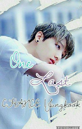 One Last Chance||Jungkook by jjang_moo_chim_boong