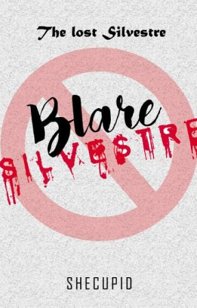 Blare Silvestre : The Lost Silvestre by shecupid