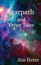 Starpath and Other Tales by JimHeter