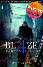 Blaze: Empat Perang Besar [buku satu daripada blaze trilogi] by muhamadmark