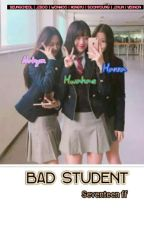 Bad Student || Seventeen ff [END] by nayatyjw