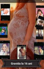 Gravida la 16 ani by BabyGirl142803
