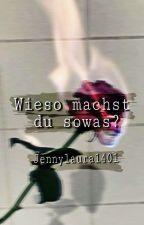 #Mauz Wieso machst du so was? by Jennylaura1401