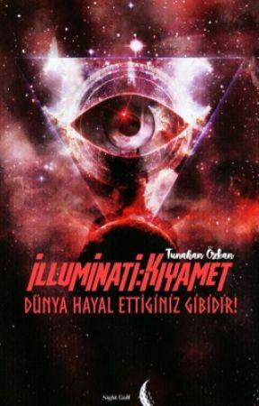 Illuminati Kıyamet Yenileniyor Türkiye Operasyonu Wattpad