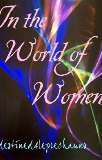 In the World of Women