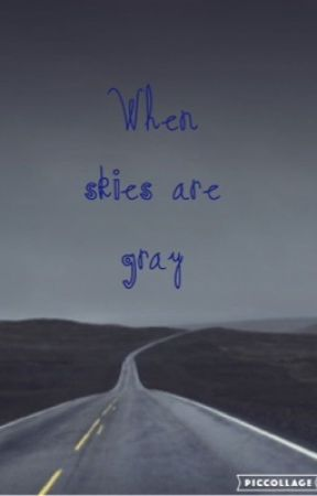 When skies are gray by Prickly_Pear46