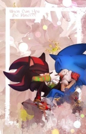 •Sonadow When Can You Be Mine•