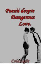 Poezii despre Dangerous Love. by ColaLight