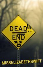 Dead End by MissElizabethSwift