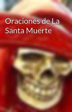 Oraciones de La Santa Muerte by santamuerte
