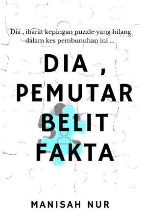 Dia , Pemutar Belit Fakta (D's #3) by ManisahNur