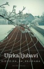 Utrka ljubavi (#Utrka2) by Djevojka_sa_knjigama