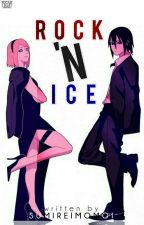 Rock 'N Ice [SasuSaku] by SumireMomoi