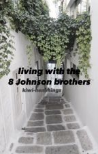Living With The 8 Johnson Brothers // currently improving by kiwi-hemmings