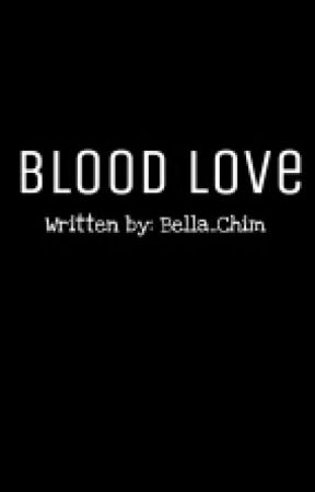 Blood Love {On-Hold} by Bella_Chim